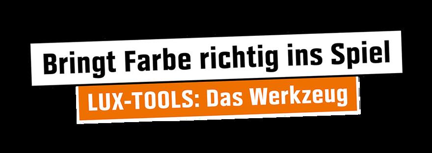 Brint Farbe richtig ins Spiel - LUX-TOOLS: Das Werkzeug