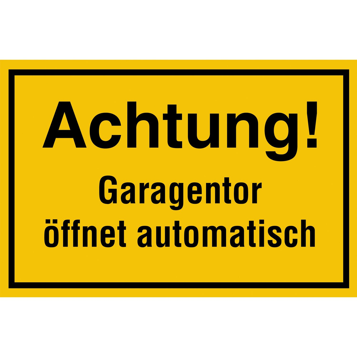 schild achtung garagentor ffnet automatisch 20 cm x 30 cm kaufen bei obi. Black Bedroom Furniture Sets. Home Design Ideas